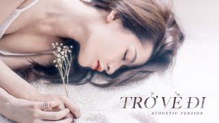 Chi Pu (치푸) - Trở Về Đi (Acoustic)   OST Tỉnh Giấc Tôi Thấy Mình Trong Ai