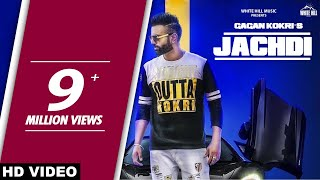 Jachdi (Full Song) Gagan Kokri - New Punjabi Songs 2017 - Latest Punjabi Song 2017 - WHM