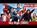 Sky High (2005) Movie **  Kurt Russell, Kelly Preston, Michael Angarano