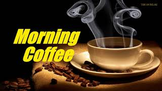 Morning Coffee Music - Wake Up Music
