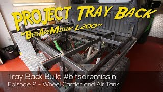 Mitsubishi L200 - Project Tray Back Ep2 - Fitting an Air Tank