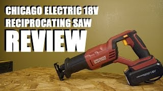 Harbor Freight Chicago Electric 18V Reciprocating Saw Review