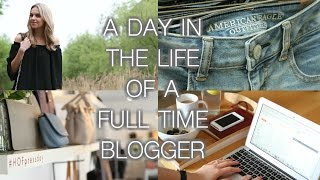 A DAY IN THE LIFE OF A FULL-TIME BLOGGER