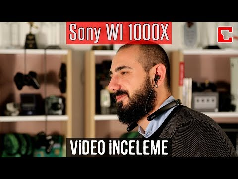 Sony WI 1000X İnceleme - Kablosuz Kulaklık