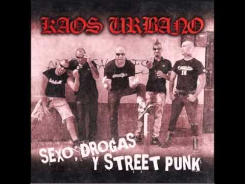 Kaos Urbano - Sexo, drogas, streetpunk (disco completo)
