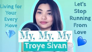 Download Lagu Troye Sivan - My My My! | Patch Quiwa COVER Gratis STAFABAND