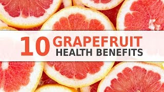 10 Health Benefits of Grapefruits