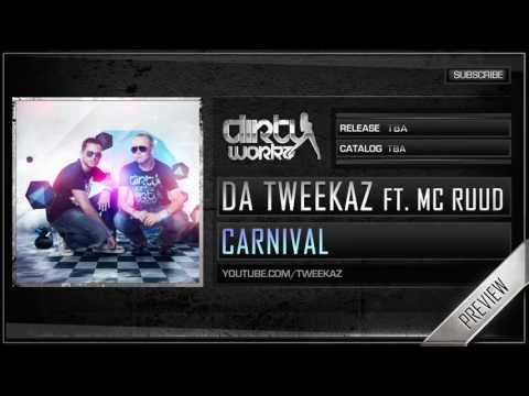 Da Tweekaz ft. MC Ruud - Carnival (Official HQ Preview)