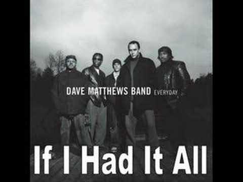 Dave Matthews Band - If I Had It All