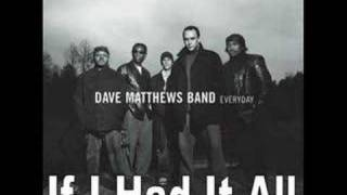 Watch Dave Matthews Band If I Had It All video