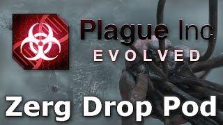 Plague Inc. Custom Scenarios - Zerg Drop Pod