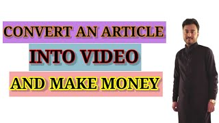 How to Make Money Online By Converting An Article into Video