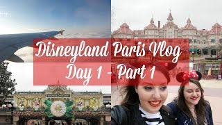 Disneyland Paris Vlog |  Day 1 Part 1