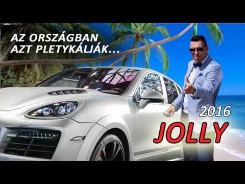 Jolly ☆☆☆ Az Országban Azt Pletykálják ♛♛♛ 2016