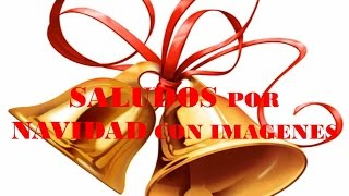 SALUDOS DE NAVIDAD CON IMAGENES -  FELIZ 2016