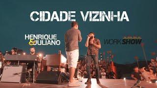Henrique e Juliano - CIDADE VIZINHA - DVD Menos é mais   Lançamento 2018.