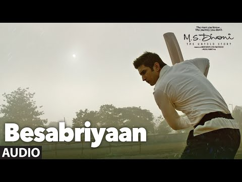 BESABRIYAAN Full Song Audio   M. S. DHONI - THE UNTOLD STORY   Sushant Singh Rajput   Latest Songs