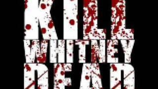 Killwhitneydead - I Already Have Enough Friends