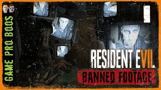 Resident Evil 7 - Banned Footage #1 - Game Pro Boos