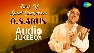 Best of Saint Composers - O.S.Arun   Full Music Album   Carnatic Classical   Audio Jukebox