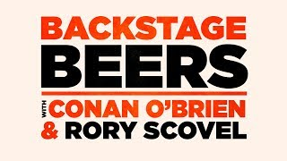 Backstage Beers With Conan O