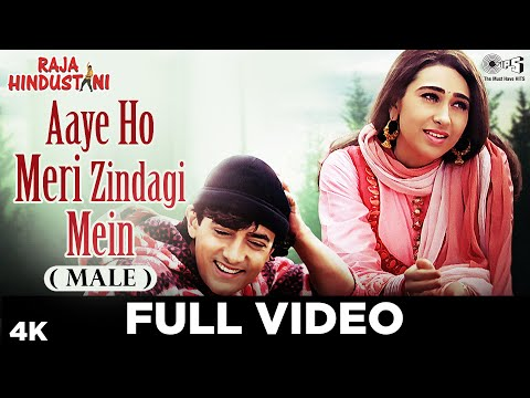 Aaye Ho Meri Zindagi Mein (male) - Raja Hindustani - Aamir Khan & Karisma Kapoor - Full Song video