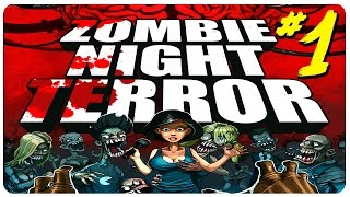 ZOMBIE NIGHT TERROR ►They're Back!◄ Let's Play Zombie Night Terror Gameplay Part 1