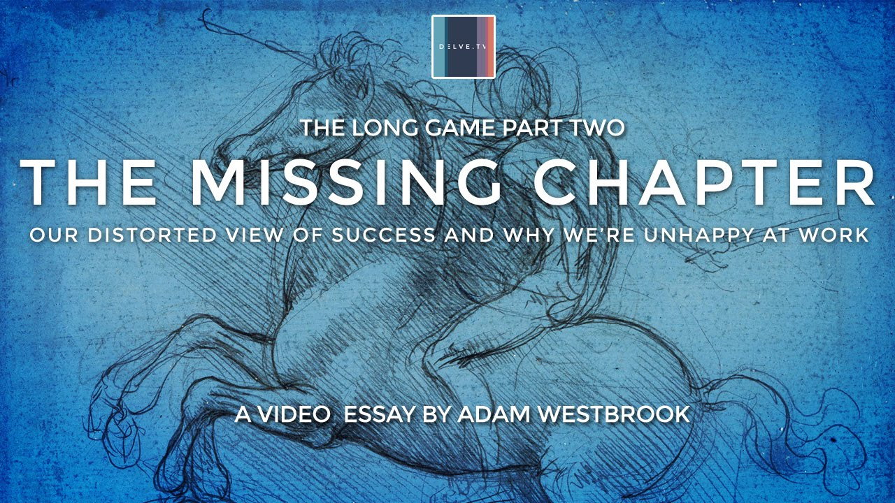 The Missing Chapter: Our Distorted View of Success and Why We're Unhappy at Work (delve.tv)