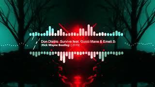 Don Diablo — Survive feat. Emeli Sande & Gucci Mane  (Rick Wayne Edit) [2k19]
