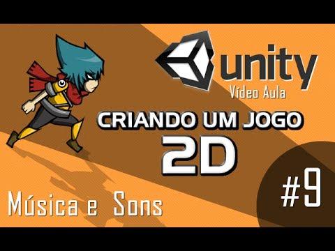 Músicas E Efeitos Sonoros - Vídeo Aula - Unity 2d - Criando Um Jogo 2d video