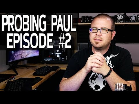 Why Do You Choose Intel Over AMD? - Probing Paul #2