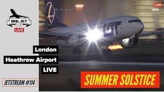 JETSTREAM #114: LIVE! SUMMER SOLSTICE SPECIAL ☀️🌙  Sunset action from London Heathrow Airport