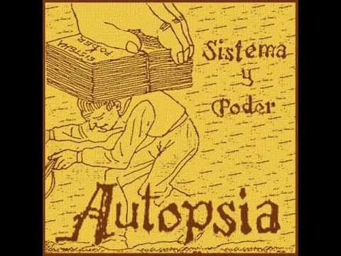 AUTOPSIA ( sistema y poder)