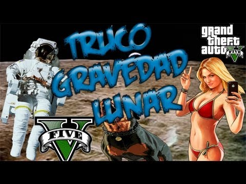 GTA 5 Nuevo Truco Gravedad Lunar Grand Theft Auto V)