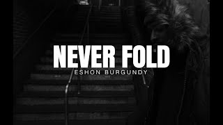 Eshon Burgundy Never Fold Official Audio
