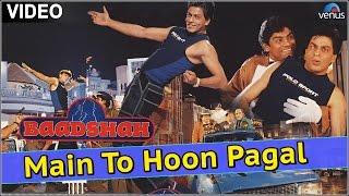 Main To Hoon Pagal (Baadshah)