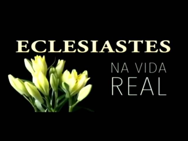 Eclesiastes na Vida Real: Muitos homens são destruídos pelas suas próprias ações.