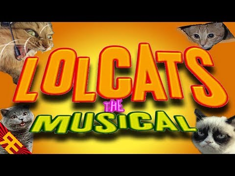 Lolcats the Musical (A Lolcat Parody Song)