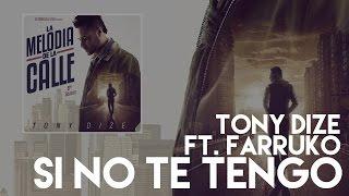 Tony Dize - Si No Te Tengo