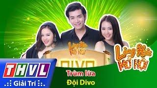 THVL | Làng hài mở hội - Tập 11: Trùm lừa - Đội Divo