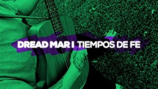 DREAD MAR I - Tiempos de fe [ Home Sessions 17.04.2017 ]