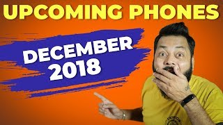 TOP 10 UPCOMING MOBILE PHONES IN INDIA - DECEMBER 2018 ⚡⚡⚡