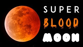 Super Blood Moon Timelapse