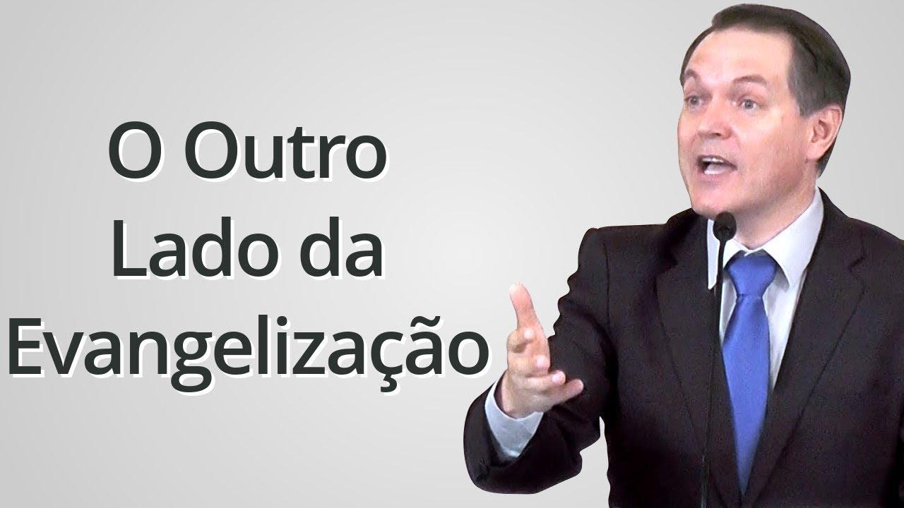 """""""O Outro Lado da Evangelização"""" - Sérgio Lima"""