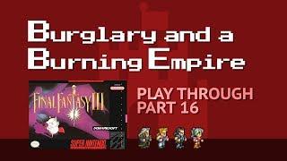 """Last of Dreams 3/6"" :: Part 16 of a Final Fantasy 3/6 Play Through"