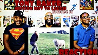 Tony Baker - Mission Not To Laugh : Ep 10 Reaction