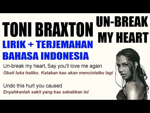 download lagu Toni Braxton - Un-break My Heart   Dan Terjemahan Bahasa Indonesia gratis