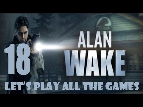 ALAN WAKE TWERKING HERO - Alan Wake Part 18 - Let's Play All The Games