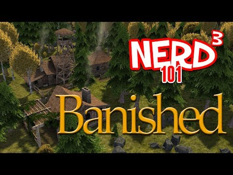 Nerd³ 101 -  Banished