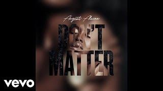 August Alsina Don 39 T Matter Audio